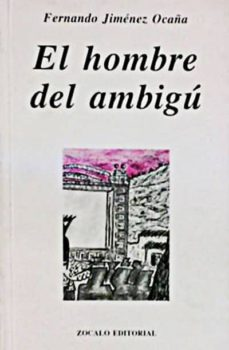 EL HOMBRE DE AMBIGÚ - FERNANDO JIMENEZ DE OCAÑA | Adahalicante.org