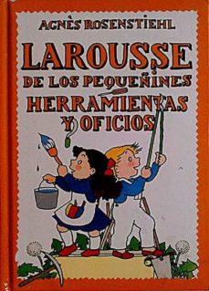Inmaswan.es Larousse De Los Pequeñines. Herramientas Y Oficios Image