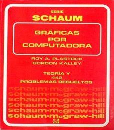 GRÁFICAS POR COMPUTADORA - ROY A. PLASTOCK Y GORDON KALLEY | Adahalicante.org