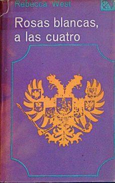 ROSAS BLANCAS, A LAS CUATRO - REBECCA, WEST | Adahalicante.org