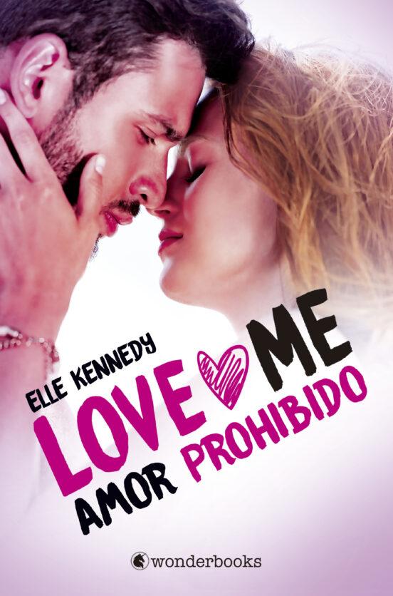AMOR PROHIBIDO (SERIE LOVE ME 1) de ELLE KENNEDY   Casa