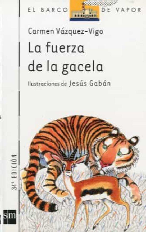 LA FUERZA DE LA GACELA | CARMEN VAZQUEZ-VIGO | Comprar libro 9788434820401