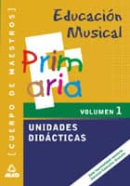 CUERPO DE MAESTROS. UNIDADES DIDACTICAS DE EDUCACION MUSICAL (VOL . I)