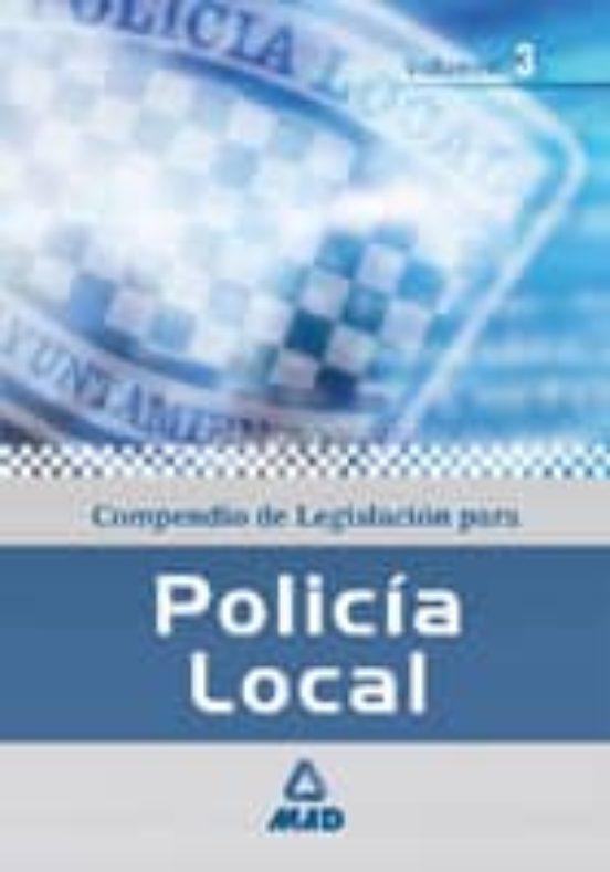 POLICIA LOCAL. COMPENDIO DE LEGISLACION (VOLUMEN III)