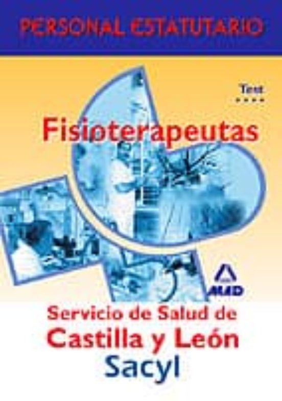 FISIOTERAPEUTAS DEL SERVICIO DE SALUD DE CASTILLA Y LEON: TEST PA RTE ESPECIFICA. PERSONAL ESTATUTARIO