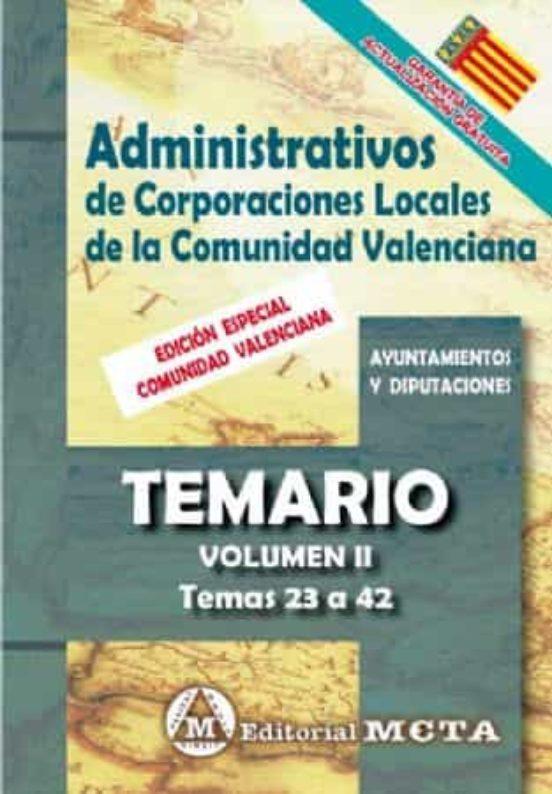 ADMINISTRATIVOS DE CORPORACIONES LOCALES DE LA COMUNIDAD VALENCIANA VOLUMEN II : TEMARIO (TEMAS 23 A 42)
