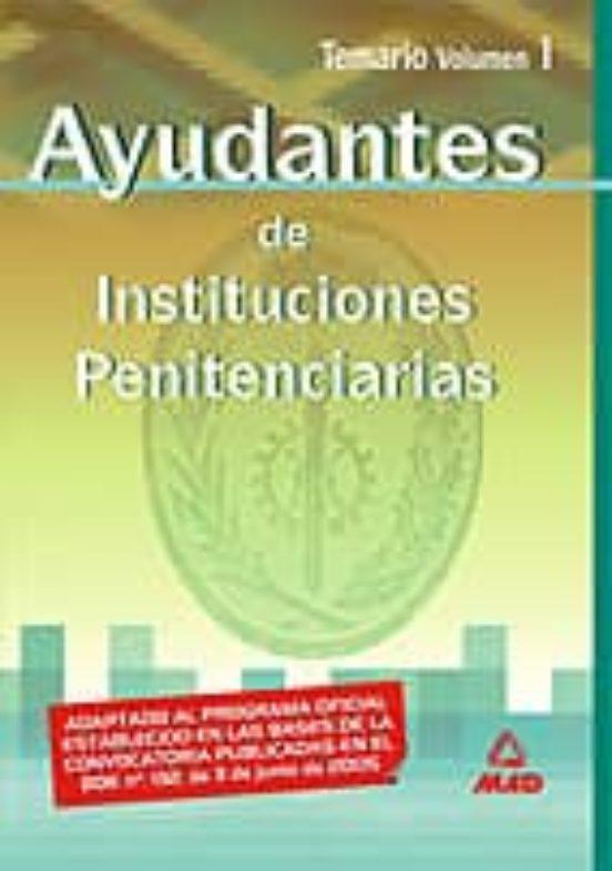 AYUDANTES DE INSTITUCIONES PENITENCIARIAS: TEMARIO (VOL. I)