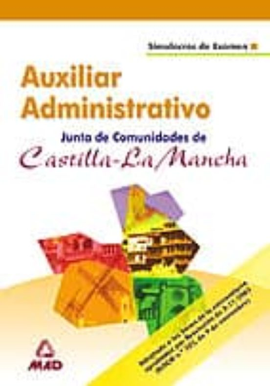 AUXILIARES ADMINISTRATIVOS DE LA JUNTA DE COMUNIDADES DE CASTILLA LA MANCHA: SIMULACROS DE EXAMEN