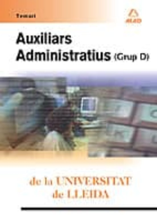 AUXILIARS ADMINISTRATIUS (GRUP D) DE LA UNIVERSITAT DE LLEIDA: TE MARI (edición en catalán)