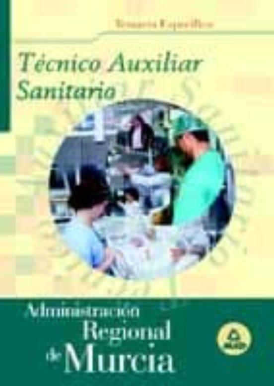 TECNICO AUXILIAR SANITARIO DE LA ADMINISTRACION REGIONAL DE MURCI A. TEMARIO ESPECIFICO