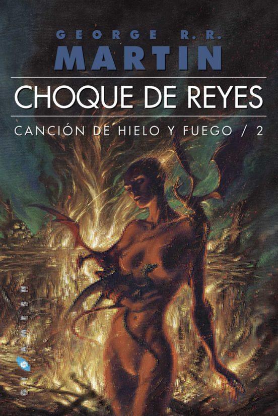 Choque De Reyes Ed Bolsillo Omnium Saga Cancion De Hielo Y Fu Ego 2 George R R Martin Casa Del Libro