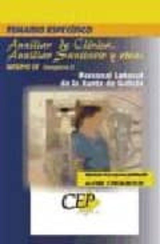 AUXILIAR DE CLINICA, AUXILIAR SANITARIO Y OTRAS GRUPO IV CATEGORI A 3. PERSONAL LABORAL DE LA XUNTA DE GALICIA: TEMARIO ESPECIFICO