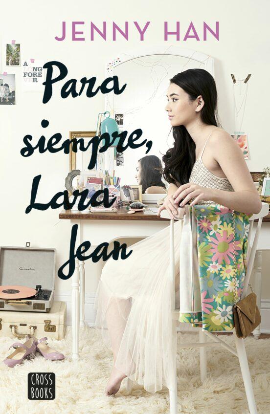 Para Siempre Lara Jean Jenny Han Casa Del Libro