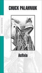 asfixia-chuck palahniuk-9788439708261