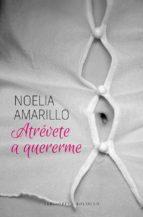atrevete a quererme-noelia amarillo-9788415952541