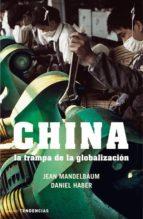 china: la trampa de la globalizacion-jean mandelbaum-daniel haber-9788479536091