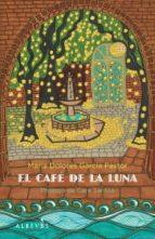 el cafe de la luna-maria dolores garcia pastor-9788415098461