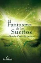 el fantasma de los sueños-ramon cerda sanjuan-9788484547471