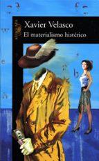 el materialismo histerico-xavier velasco-9788420467481