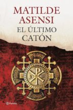 el último catón (ebook)-matilde asensi-9788408096801