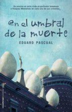 en el umbral de la muerte (ebook)-eduard pascual-9788499182001