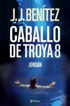 jordan (caballo de troya 8)-j.j. benitez-9788408068501