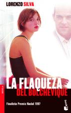 la flaqueza del bolchevique (finalista premio nadal 1997)-lorenzo silva-9788423337941