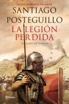 la legion perdida. el sueño de trajano (trilogía de trajano - libro 3)-santiago posteguillo-9788408151081