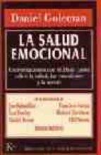 la salud emocional: conversaciones con el dalai lama sobre la sal ud, las emociones y la mente-daniel goleman-9788472453951