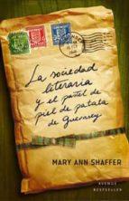 la sociedad literaria y el pastel de piel de patata de guernsey-mary ann schafer-9788498673951