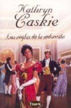 las reglas de la seduccion-kathryn caskie-9788495752871