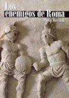 los enemigos de roma: de anibal a atila el huno-philip matyszak-9788496052901