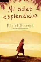 mil soles esplendidos-khaled hosseini-9788498381221