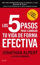 (pe) los 5 pasos para cambiar tu vida de forma efectiva-jonathan alpert-alisa bowman-9788408008361