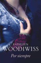 por siempre-kathleen e. woodiwiss-9788499082431