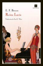 reina lucia (2ª ed.)-e.f. benson-9788415130161