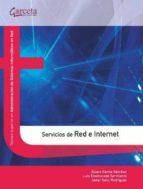 servicios de red e internet: tecnico superior en administracion d e sistemas informaticos en red-alvaro garcia sanchez-luis enamorado sarmiento-javier sanz rodriguez-9788492812851