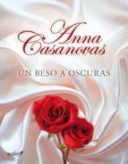 un beso a oscuras (ebook)-anna casanovas-9788408007531